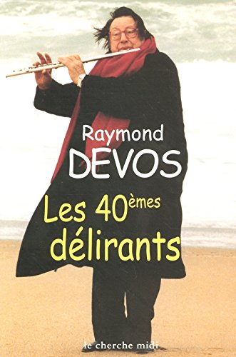 Les quarantièmes délirants (French Edition)