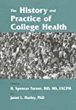 The History and Practice of College Health, , 0813122570