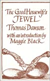 The Good Housewife's Jewel (1596), Dawson, Thomas and Black, Maggie, 1870962125