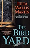 Front cover for the book The Bird Yard by Julia Wallis Martin