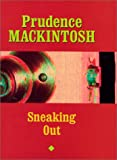 Sneaking Out, Prudence Mackintosh, 0292752342