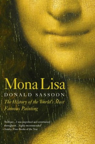 Mona Lisa: The History of the World's Most Famous Painting