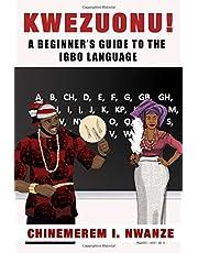 Kwezuonu!: A Beginner's Guide to the Igbo Language