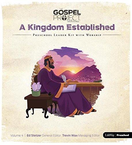 The Gospel Project for Preschool: Preschool Leader Kit with Worship - Volume 4: A Kingdom Established ebook