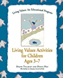 Living Values Activities for Children Ages 3-7, Diane Tillman and Diana Hsu, 1558748792