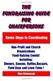 img - for The Fundraising Guide for Chairpersons: Seven Steps to Coordinating Non-Profit and Church Organizations Fund-Raising Events book / textbook / text book