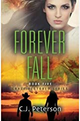 Forever Fall: Grace Restored Series - Book Five