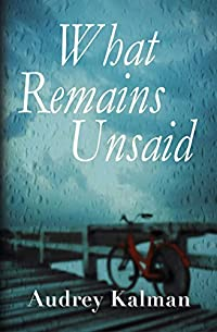 What Remains Unsaid by Audrey Kalman ebook deal