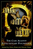 img - for Alas, Poor Darwin: Arguments Against Evolutionary Psychology book / textbook / text book