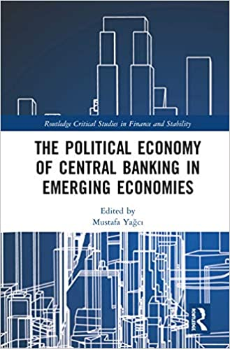 The Political Economy of Central Banking in Emerging Economies (Routledge  Critical Studies in Finance and Stability): 9780367420994: Economics Books  @ Amazon.com