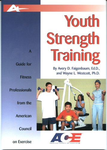 Youth Strength Training - Youth Strength Training: A Guide For Fitness Professionals From The American Council On Exercise