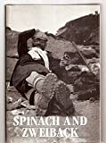 img - for Spinach and zweiback: The writings of Newell Martin book / textbook / text book
