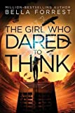 The Girl Who Dared to Think by  Bella Forrest in stock, buy online here