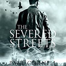 The Severed Streets: The Shadow Police, Book Two Audiobook by Paul Cornell Narrated by Damian Lynch