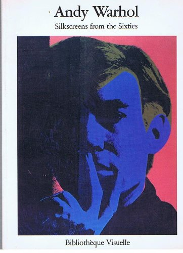 ANDY WARHOL Silkscreens from the Sixties