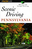 Scenic Driving Pennsylvania, Rhonda Ostertag and George Ostertag, 156044732X