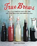True Brews: How to Craft Fermented