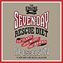 The Engine 2 Seven-Day Rescue Diet: Eat Plants, Lose Weight, Save Your Health Audiobook by Rip Esselstyn Narrated by Brandon Potter