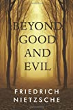 Beyond Good and Evil, Friedrich Wilhelm Nietzsche, 1497415764