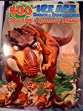 Huge 400 page Ice Age Dawn of the Dinosaurs Coloring and Activity Pages Book! Includes Games, Puzzles, Mazes and More! by Bendon