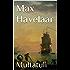 Max Havelaar: Of de koffi-veilingen der Nederlandsche Handel-Maatschappy
