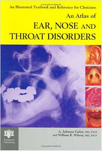 An Atlas of Ear, Nose and Throat Disorders (Encyclopedia of