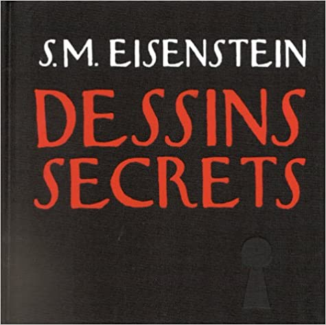 Sergueï Eisenstein. Dessins secrets