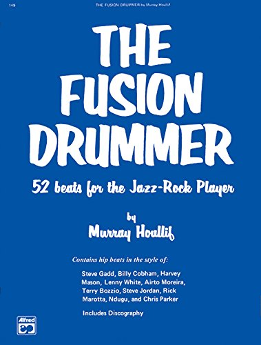 Fusion Percussion - The Fusion Drummer: 52 Beats for the Jazz-Rock Player