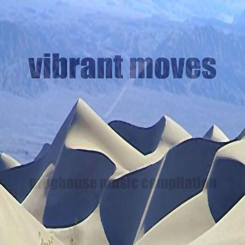 Vibrant Moves (Proghouse Music Compilation)