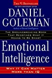 Emotional Intelligence: 10th Anniversary Edition; Why It Can Matter More Than IQ, Daniel Goleman, 055380491X