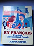 En Francais : Practical Conversational French, Carton, Dana and Caprio, Anthony, 0442212151