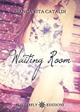 Front cover for the book Waiting room by Cataldi Bianca Rita