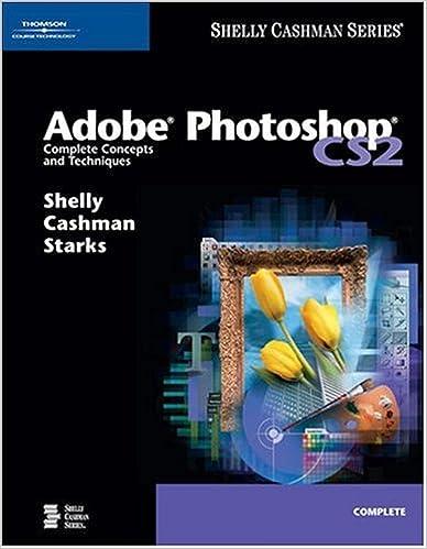 Adobe Photoshop CS2: Complete Concepts and Techniques
