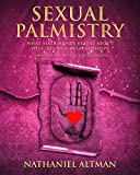 img - for Sexual Palmistry: What Your Hands Reveal about Love, Sex and Relationships book / textbook / text book