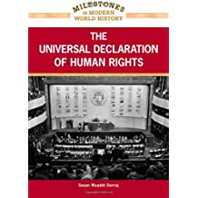 The Universal Declaration of Human Rights (Milestones in Modern World History)