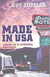 Made in USA. Regards sur la civilisation américaine par Sorman