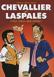 Chevallier et Laspalès, Tome 1 : C'est vous qui voyez !
