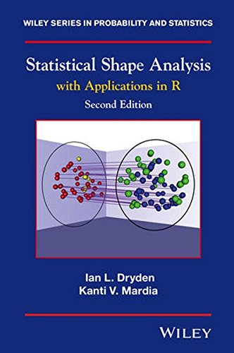 Statistical Shape Analysis: With Applications in R (Wiley Series in Probability and Statistics) - Dryden Series