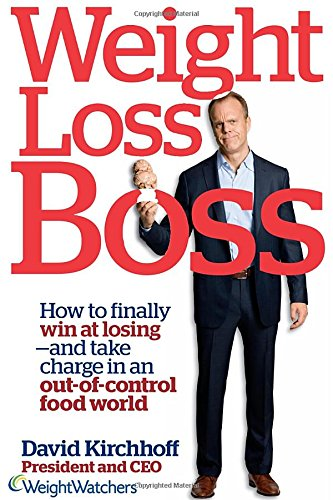 Weight Loss Boss: How to Finally Win at Losing--and Take Charge in an Out-of-Control Food World PDF
