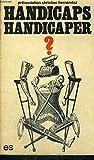 """Handicaps, handicaper: Colloque national """"Handicaps/société/libertés, le droit de vivre différent, libre et heureux"""" organisé par le Parti ... : compterendu mis en forme (French Edition)"""