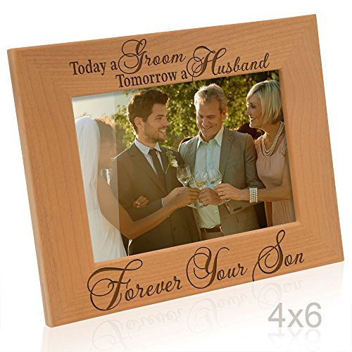 Kate Posh - Today a Groom, Tomorrow a Husband, Forever your Son Picture Frame - Engraved Natural Wood Photo Frame - Mother of the Groom Gifts, Father of the Groom Gifts (Father Of The Groom Gifts)