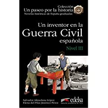 Un Paseo por la Historia. Un Inventor en la Guerra Civil Española - Nivel 3