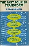 Fast Fourier Transform, E. Oran Brigham, 013307496X