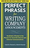 img - for Perfect Phrases for Writing Company Announcements: Hundreds of Ready-to-Use Phrases for Powerful Internal and External Communications (Perfect Phrases Series) by Harriet Diamond (2010-04-15) book / textbook / text book