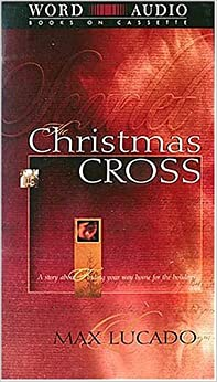 The Christmas Cross: Max Lucado: 9780849962875: Amazon.com: Books