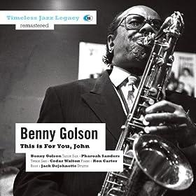 Benny Golson / Pharoah Sanders / Cedar Walton / Ron Carter / Jack Dejohnette - This Is For You, John
