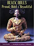 img - for Black Dolls: Proud, Bold & Beautiful book / textbook / text book