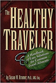 Book The Healthy Traveler: A Handbook of Easy Solutions for Common Travel Ailments