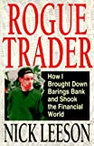 Rogue Trader: How I Brought Down Barings Bank and Shook the Financial World