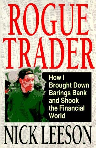 Barings Bank - Rogue Trader: How I Brought Down Barings Bank and Shook the Financial World